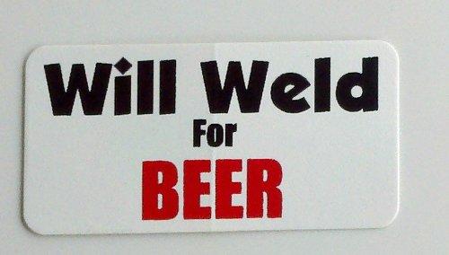 3 - Will Weld for Beer Hard HatHelmet Stickers 1 x 2